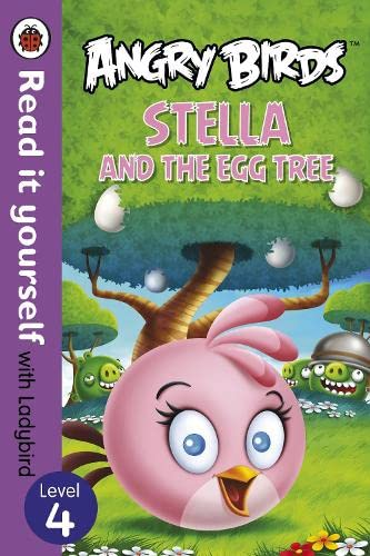 9780723289081: Angry Birds: Stella and the Egg Tree - Read it yourself with Ladybird: Level 4