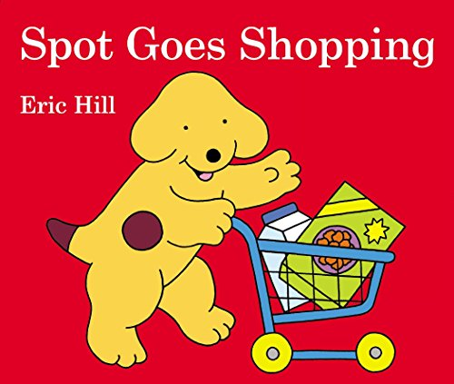 9780723289975: Spot Goes Shopping