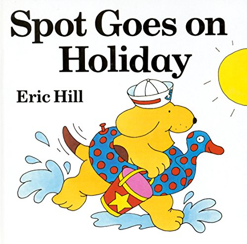 9780723290063: Spot Goes On Holiday (Lift-the-flap Book)