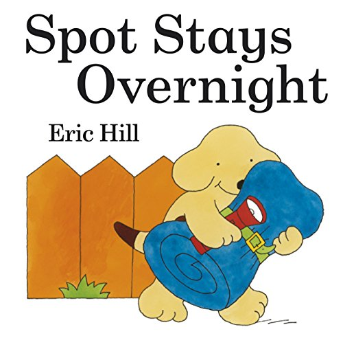 9780723290117: Spot Stays Overnight (Spot - Original Lift The Flap)