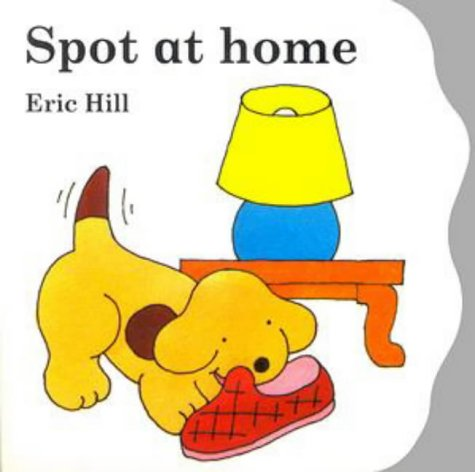 9780723290162: Spot at Home: Board Book (Lift-the-flap Book)