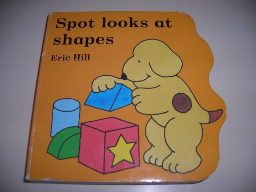 9780723290292: Spot Looks at Shapes: Board Book