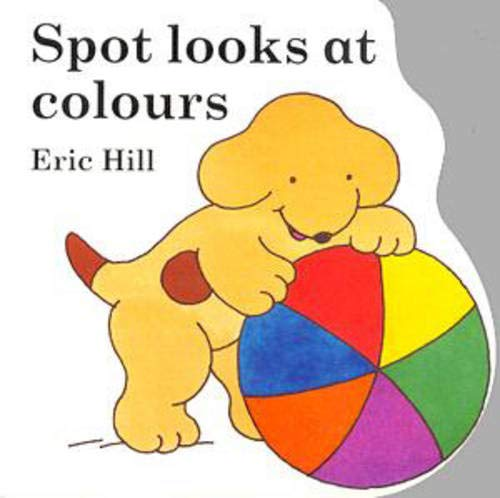 9780723290315: Spot Looks at Colours