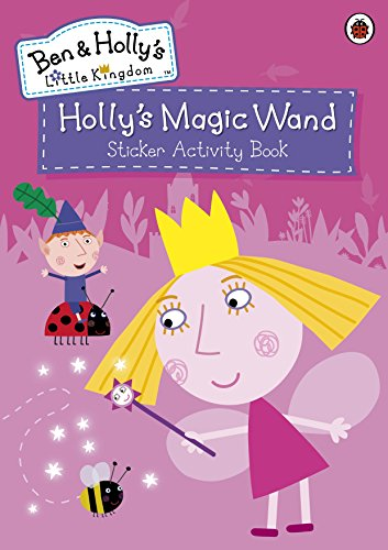 9780723291398: Ben and Holly's Little Kingdom: Holly's Magic Wand Sticker Activity Book