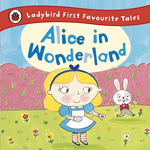 9780723292180: Alice In Wonderland: Ladybird First Favourite Tales