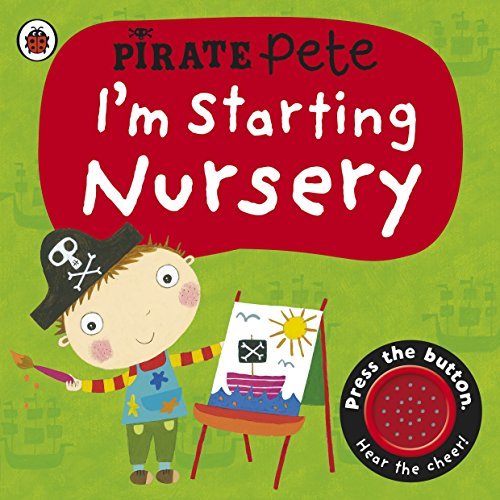 9780723294016: I'm Starting Nursery: A Pirate Pete Book (Pirate Pete and Princess Polly)