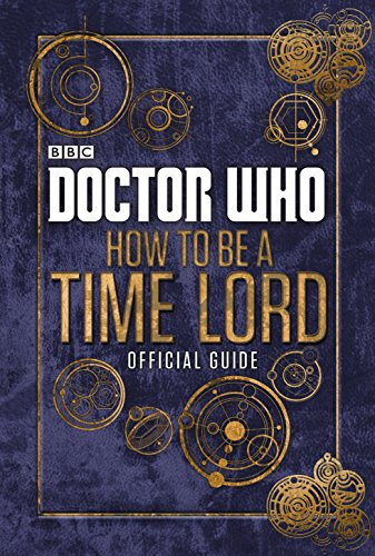 9780723294368: Doctor Who: Official Guide on How to be a Time Lord