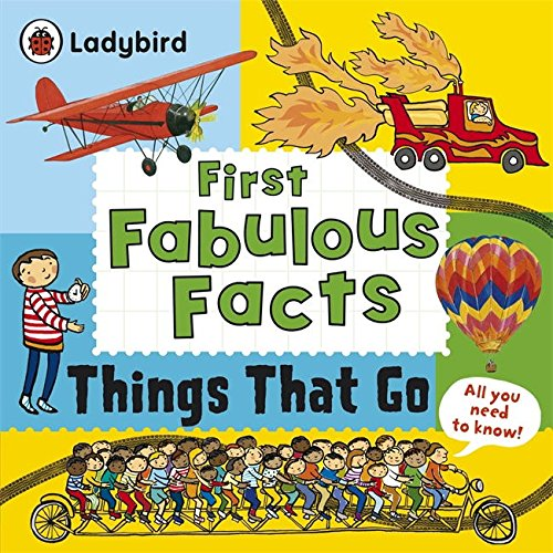 9780723294610: Things That Go: Ladybird First Fabulous Facts