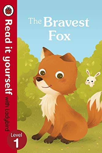 9780723295198: The Bravest Fox - Read it yourself with Ladybird: Level 1