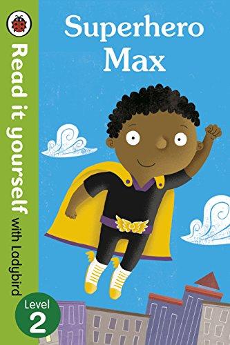 9780723295273: Read It Yourself with Ladybird Superhero Max (mini Hc): Level 2