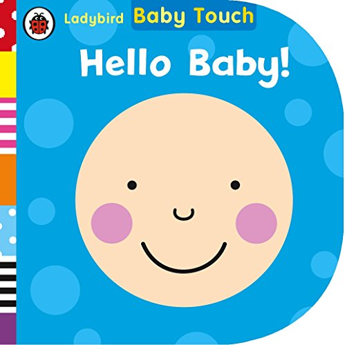 9780723295556: Baby Touch. Hello, Baby! (Ladybird Baby Touch)