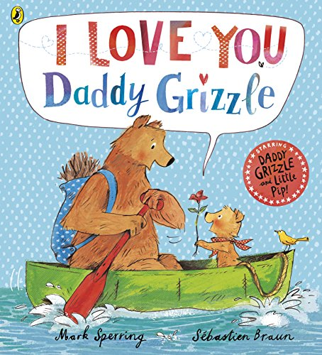 9780723295709: I Love You Daddy Grizzle