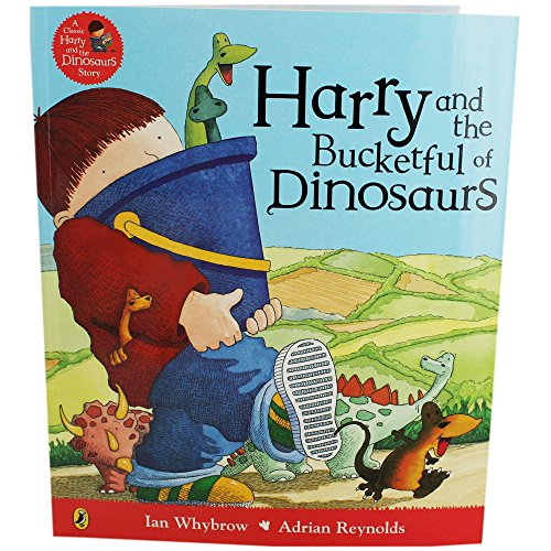 Harry and the Bucketful of Dinosaurs -: Ian Whybrow and