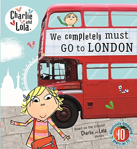 9780723295846: Charlie And Lola. We Completely Must Go To London