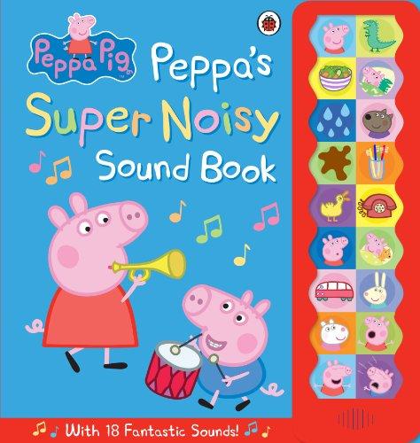9780723296232: Peppa Pig: Peppa's Super Noisy Sound Book