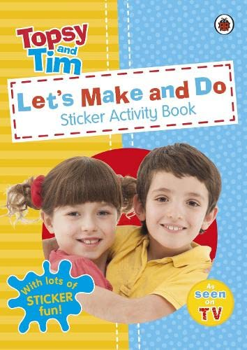 9780723296263: Topsy and Tim Let's Make and Do: A Ladybird Topsy And Tim Sticker Activity Book (Topsy & Tim)
