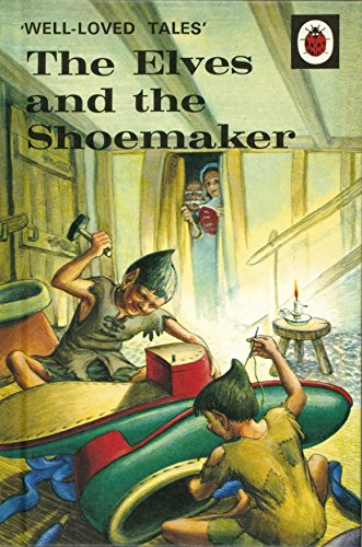 9780723297567: The Elves and the Shoemaker (Well-Loved Tales)