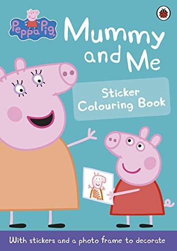 9780723297758: Peppa Pig. Mummy And Me Sticker Colouring Book
