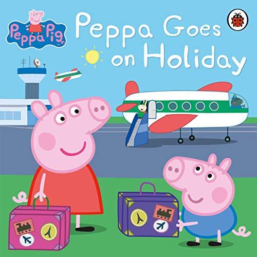 9780723297819: Peppa Goes on Holiday (Peppa Pig)