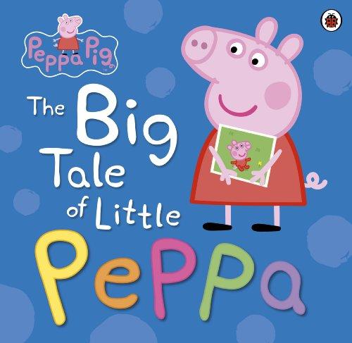 9780723297871: Peppa Pig: The Big Tale of Little Peppa