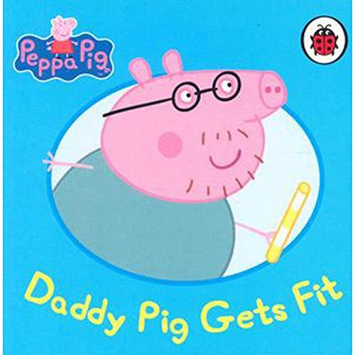 PEPPA PIG DADDY PIG GETS FIT BOOK