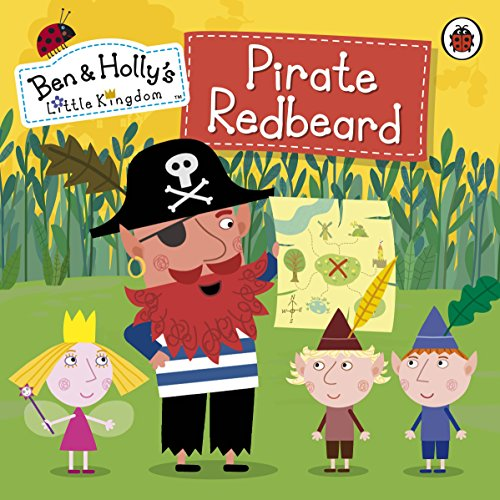 9780723298670: Ben and Holly's Little Kingdom: Pirate Redbeard (Ben & Holly's Little Kingdom)