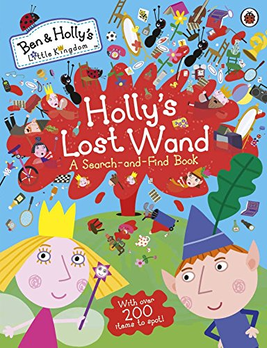 9780723298717: Ben and Holly's Little Kingdom: Holly's Lost Wand - A Search-and-Find Book