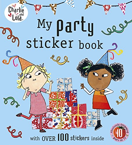 9780723299684: Charlie and Lola: My Party Sticker Book