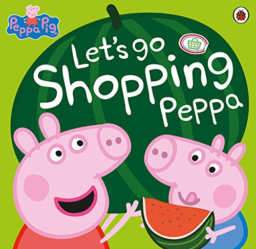 9780723299905: Peppa Pig. Let's Go Shopping Peppa