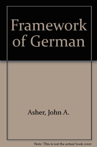 The Framwork of German for Schools and Universities.: Asher, John