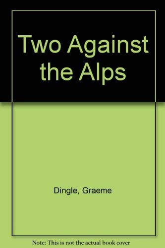 Two Against the Alps: Dingle, Graeme