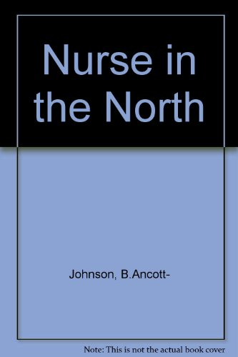 Nurse in the North (with Dr G.M. Smith in the Hokianga): Ancott-Johnson, Barbara