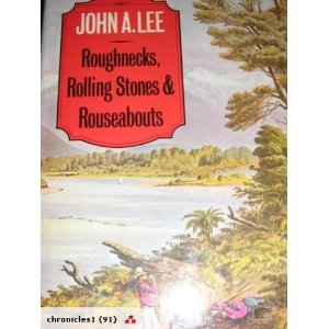 Roughnecks, Rolling Stones & Rouseabouts: With an Anthology of Early Swagger Literature: Lee, ...