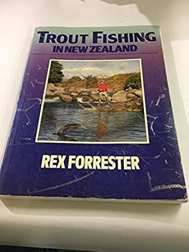 Trout Fishing in New Zealand (0723306125) by Rex Forrester