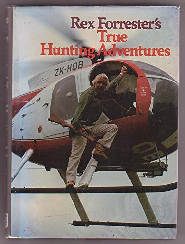 9780723306351: Rex Forrester's True Hunting Adventures