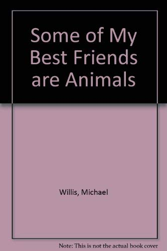 9780723306795: Some of My Best Friends are Animals