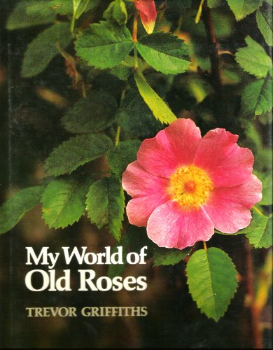 9780723306832: My World of Old Roses