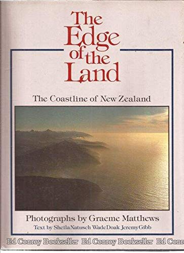 The Edge of the Land: The Coastline of New Zealand (0723306869) by Natusch, Sheila; Matthews, Graeme