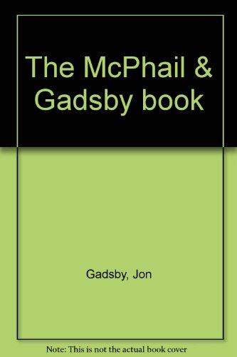 The McPhail & Gadsby Book: Gadsby, Jon; McPhail,
