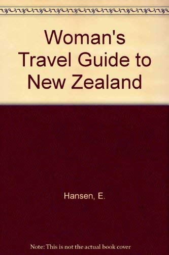 The Woman's Travel Guide to New Zealand (9780723307297) by Elizabeth Hansen