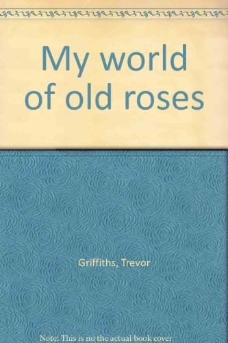 9780723307693: My World of Old Roses - Volume Two