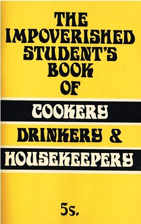 Impoverished Student's Book of Cookery Drinkery &: Rosenburg, Jay F.