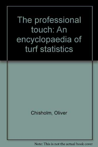 9780723401117: The professional touch: An encyclopaedia of turf statistics