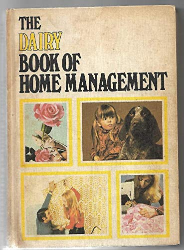 The Dairy Book of Home Management: Milk Marketing Board of England And Wales