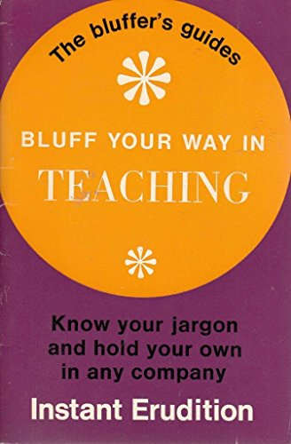 Teaching (Bluffer's Guides) (9780723401445) by Frank Taylor