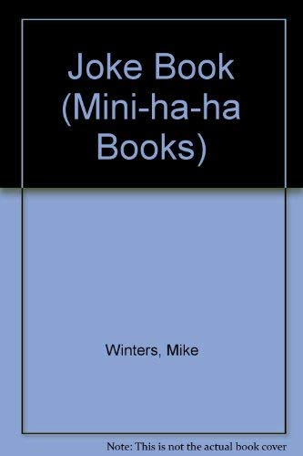 Joke Book (Mini-ha-ha Books): Winters, Bernie, Winters,