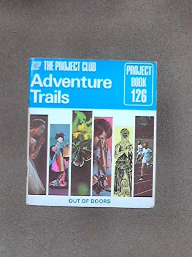 9780723403142: Adventure Trails (The Project Club, Project Book 126)