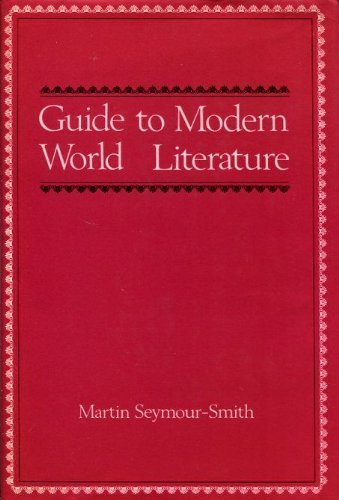 Guide to Modern World Literature (0723404127) by Martin Seymour-Smith