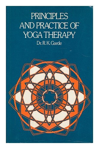Principles and Practice of Yoga Therapy: Garde, R.K.