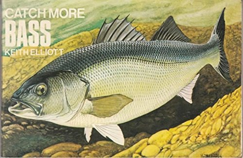 Catch More Bass: ELLIOTT Keith